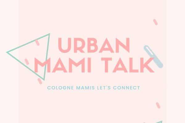 Urban Mami Talk Cologne, Mama Event Köln, Mama-Netzwerk